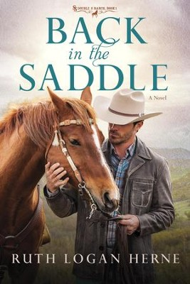 Back in the Saddle: A Novel - eBook  -     By: Ruth Logan Herne