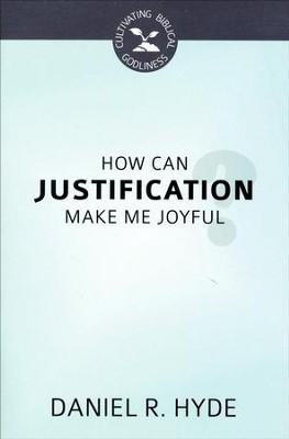 How Can Justification Make Me Joyful?  -     By: Daniel R. Hyde