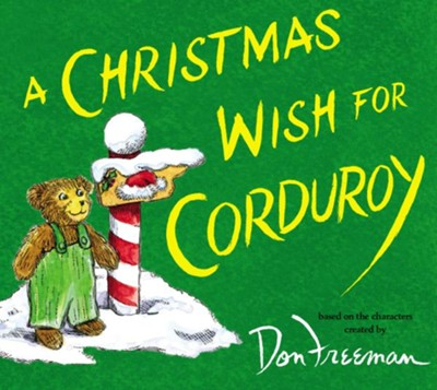 A Christmas Wish For Corduroy  -     By: B.G. Hennessey, Jody Wheeler