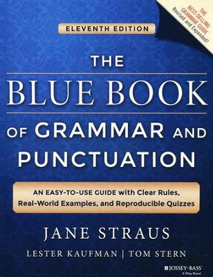 The Blue Book of Grammar and Punctuation (11th Edition)   -     By: Jane Straus