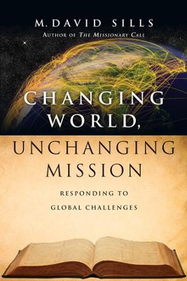 Changing World, Unchanging Mission: Responding to Global Challenges - eBook  -     By: M. David Sills