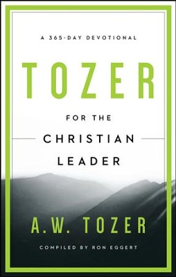 Tozer for the Christian Leader: A 365-Day Devotional - eBook  -     By: A.W. Tozer