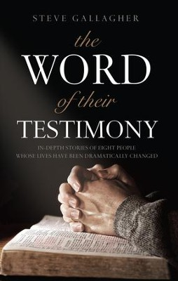 The Word of Their Testimony - eBook  -     By: Steve Gallagher