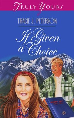 If Given a Choice - eBook  -     By: Tracie J. Peterson