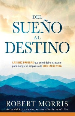 Del Sueño al Destino, eLibro  (From Dream to Destiny, eBook)   -     By: Robert Morris