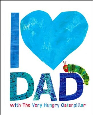 I Love Dad with The Very Hungry Caterpillar  -     By: Eric Carle