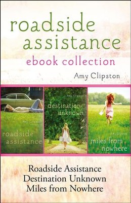 Roadside Assistance Ebook Collection: Contains Roadside Assistance, Destination Unknown, and Miles from Nowhere - eBook  -     By: Amy Clipston