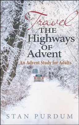 Travel the Highways of Advent: An Advent Study for Adults  -     By: Stan Purdum