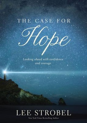 The Case for Hope: Looking Ahead With Confidence and Courage - eBook  -     By: Lee Strobel
