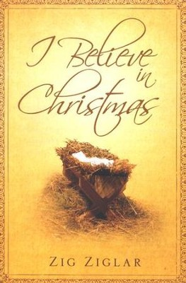 I Believe in Christmas (ESV), Pack of 25 Tracts   -     By: Zig Zigler