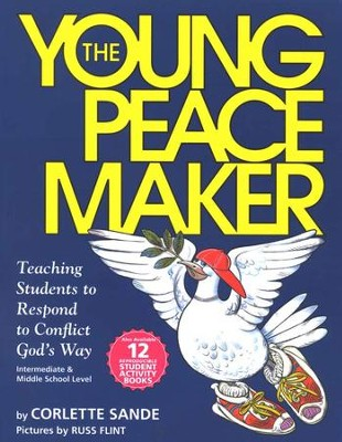 The Young Peacemaker: Teaching Students to Respond to Conflict  in God's Way  -     By: Corlette Sande