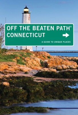 Connecticut Off the Beaten Path, 9th Edition: A Guide to Unique Places  -     By: Cindi D. Pietrzyk