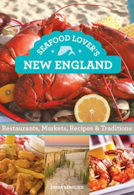 Seafood Lovers' Guide to New England  -     By: Linda Beaulieu