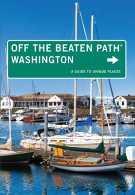 Washington Off the Beaten Path, 9th Edition  -     By: Chloe Ernst