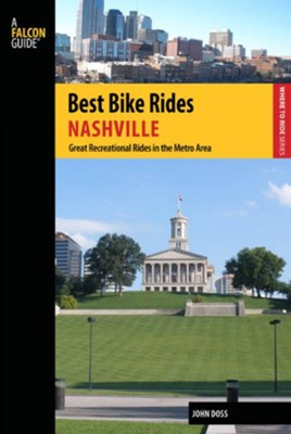 Best Bike Rides Nashville: A Guide to the Greatest Recreational Rides in the Area  -     By: John Doss