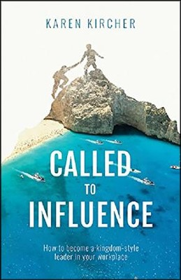 Called To Influence  -     By: Karen Kircher