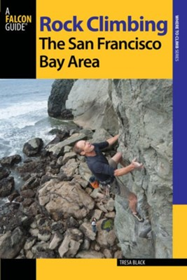 Rock Climbing the San Francisco Bay Area, 2nd Edition  -     By: Tresa Black