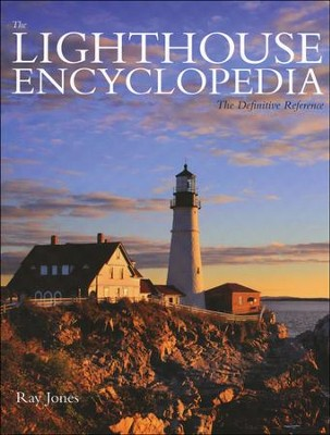 The Lighthouse Encyclopedia, 2nd Edition: The Definitive Reference  -     By: Ray Jones