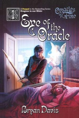 Eye of the Oracle, Oracles of Fire Series #1 - By: Bryan Davis
