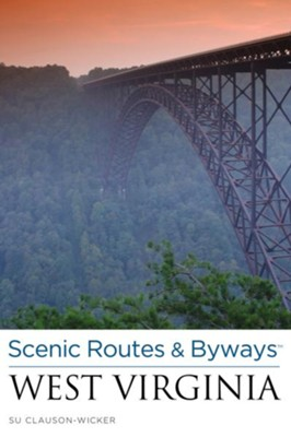 Scenic Routes & Byways West Virginia, 2nd Edition  -     By: Su Clauson-Wicker