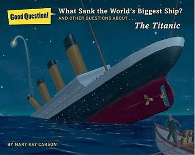 What Sank the World's Biggest Ship?  -     By: Mary Kay Carson