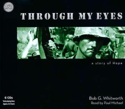 Through My Eyes - unabridged audio book on CD  -     Narrated By: Paul Michael     By: Bob G. Whitworth