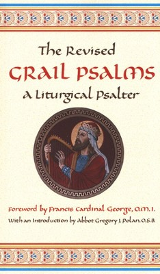 The Revised Grail Psalms: A Liturgical Psalter   -