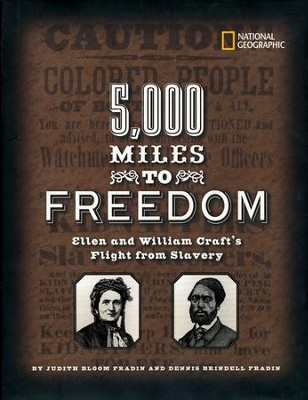 5,000 Miles to Freedom: Ellen and William Craft's Flight from Slavery  -     By: Dennis Fradin