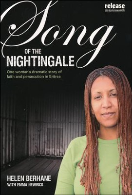 Song of the Nightingale: One Woman's True Story of Faith and Persecution in Eritrea  -     By: Helen Berhane