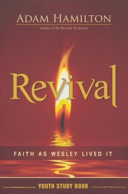 Revival: Faith As Wesley Lived It--Youth Study Book   -     By: Adam Hamilton