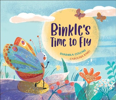 Binkle's Time to Fly  -     By: Sharmila Collins     Illustrated By: Carolina Rabei