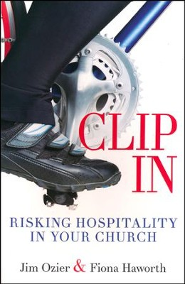 Clip In: Risking Hospitality in Your Church  -     By: Fiona Haworth, Jim Ozier
