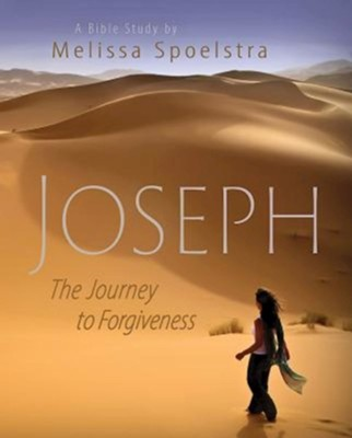 Joseph: The Journey to Forgiveness - Women's Bible Study, Participant Book  -     By: Melissa Spoelstra