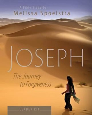 Joseph: The Journey to Forgiveness - Women's Bible Study, Leader Kit  -     By: Melissa Spoelstra