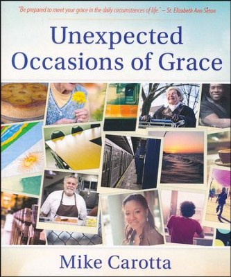 Unexpected Occasions of Grace   -     By: Mike Carotta