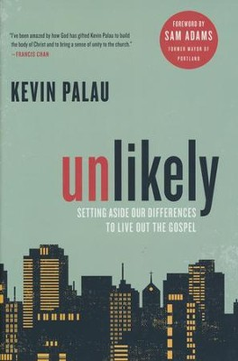 Unlikely  -     By: Kevin Palau