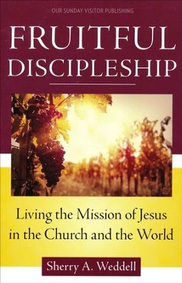 Fruitful Discipleship  -     By: Sherry A. Weddell