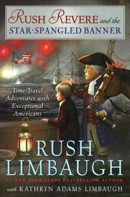 Rush Revere and the Star-Spangled Banner   -     By: Rush Limbaugh