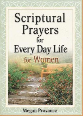 Scriptural Prayers for Every Day Life for Women   -