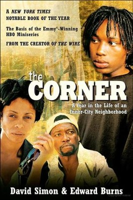 The Corner: A Year in the Life of an Inner-City Neighborhood  -     By: David Simon