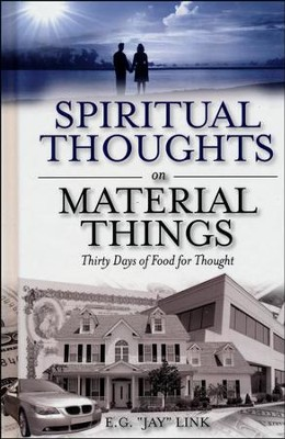 Spiritual Thoughts on Material Things: Thirty Days of Food for Thought  -     By: E.G. Jay Link