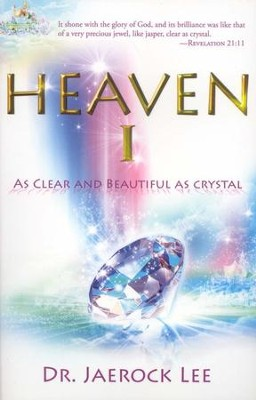 Heaven 1: As Clear and Beautiful as Crystal    -     By: Jaerock Lee