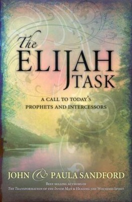 The Elijah Task  -     By: John Loren Sandford, Paula Sandford