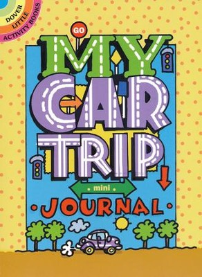 My Car Trip Mini-Journal  -     By: Diana Zourelias