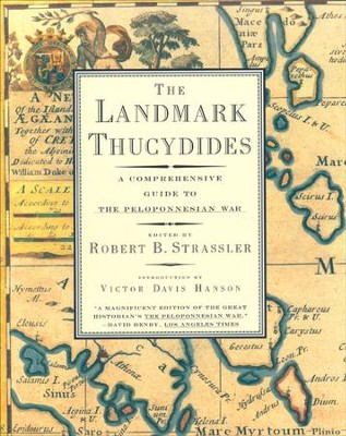 The Landmark Thucydides: A Comprehensive Guide to the Peloponnesian War  -     By: Robert Strassler