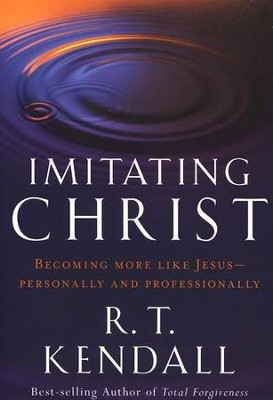 Imitating Christ  -     By: R.T. Kendall