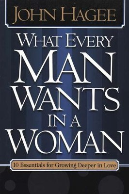 What Every Man Wants in a Woman/What Every Woman Wants in a Man--Flip Book  -     By: John Hagee, Diana Hagee