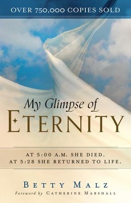 My Glimpse of Eternity, Repackaged Edition  -     By: Betty Malz