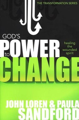 God's Power to Change: Healing the Wounded Spirit   -     By: John Loren Sandford, Paula Sandford