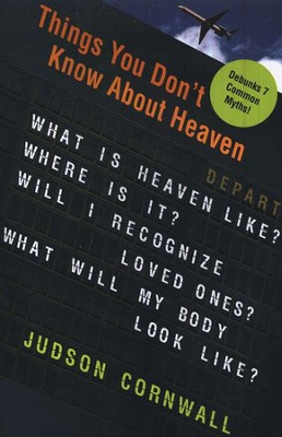 Things You Don't Know About Heaven  -     By: Judson Cornwall